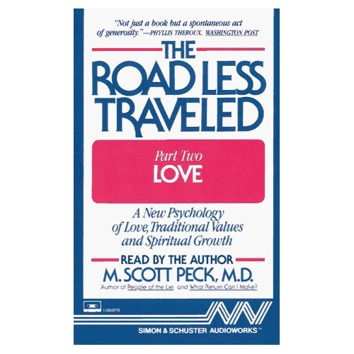 The Road Less Traveled, Part 2: Love