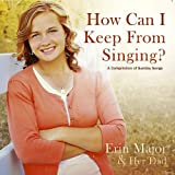 how can i keep from singing - How Can I Keep from Singing
