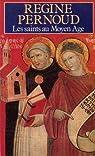 Les saints au Moyen Âge. La sainteté d'hier est-elle pour aujourd'hui ? par Pernoud