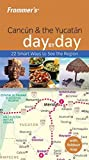 Front cover for the book Frommer's Day by Day: Cancun & The Yucatan by Irene Sunley