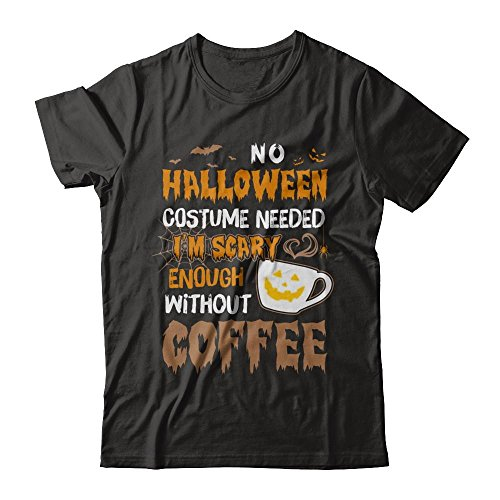 TeesCentury Unisex No Halloween Costume Needed I'm Scary Enough Without Coffee Shirt Next Level - Unisex Fitted Tee (Black,L) -