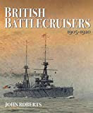 British Battlecruisers: 1905-1920