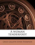 A Woman Tenderfoot, Grace Gallatin Seton-Thompson, 1177251434