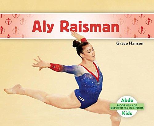 Aly Raisman (Aly Raisman) (Spanish Version) (Biografías De Deportistas Olímpicos/Olympic Biographies) (Spanish Edition)