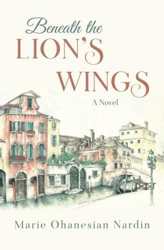 Beneath the Lion's Wings: A Novel