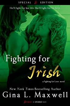 Fighting For Irish (A Fighting for Love Novel Book 3) by [Maxwell, Gina L.]