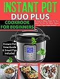 INSTANT POT Duo Plus Cookbook: Easy & Delicious Recipes For Your Instant Pot Duo Plus and Other Instant Pot Electric Pressure Cookers (Vegan Recipes Included)