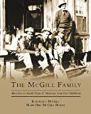 The McGill Family: Ranchers in South Texas & Memories from Our Childhood