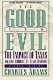 For Good and Evil: The Impact Of Taxes On The Course Of Civilization, 2Nd Edition