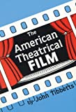 The American Theatrical Film, John C. Tibbetts, 0879722894