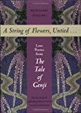 A String of Flowers, Untied... Love Poems from The Tale of Genji
