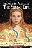 Eleanor of Aquitaine : The Young Life (The Eleanor Code)