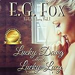 Lucky Dawg Meets Lucky Lucy: Lucky & Lucy, Book 1 | E.G. Fox