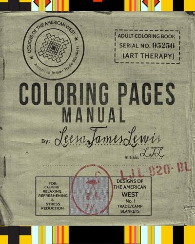 Coloring Pages Manual: Designs of the American West: American Indian Trade Blankets (Volume 1) -