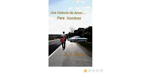 Una historia de amor... para hombres eBook: Adrián Pineda Reyes: Amazon.es: Tienda Kindle