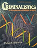 Criminalistics : An Introduction to Forensic Science, Saferstein, Richard, 0131935259