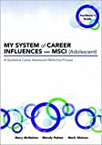 MY SYSTEM of CAREER INFLUENCES _  MSCI (Adolescent): Facilitator's Guide