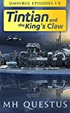 Tintian and the King's Claw: Omnibus: Episodes I-V