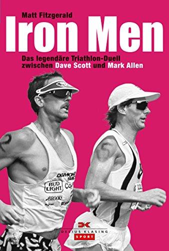 Iron Men: Das legendäre Ironman-Hawaii-Duell zwischen Dave Scott und Mark Allen (German - Mark Ironman Allen