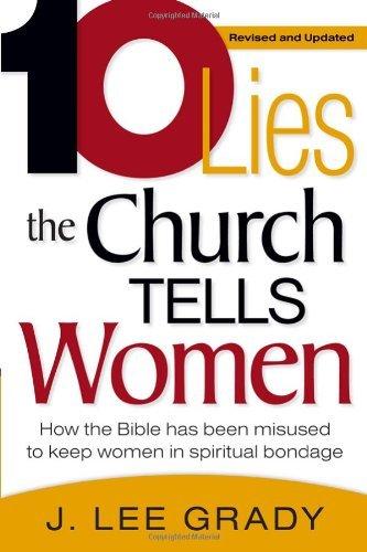 Read Online Ten Lies The Church Tells Women: How the Bible Has Been Misused to Keep Women in Spiritual Bondage pdf epub