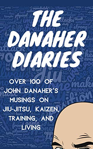 Amazon com: The Danaher Diaries: Over 100 of John Danaher's Musings