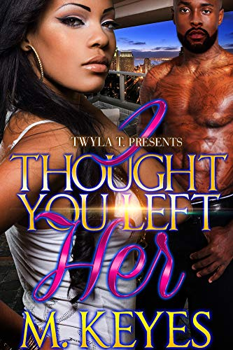 I Thought You Left Her: An Urban Romance