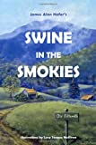 Swine in the Smokies, James Alan Hofer, 1434985717