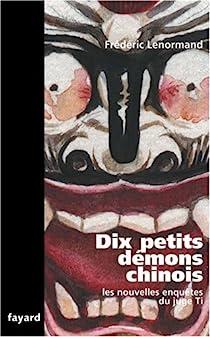 Les nouvelles enquêtes du juge Ti, Tome 9 : Dix petits démons chinois par Lenormand