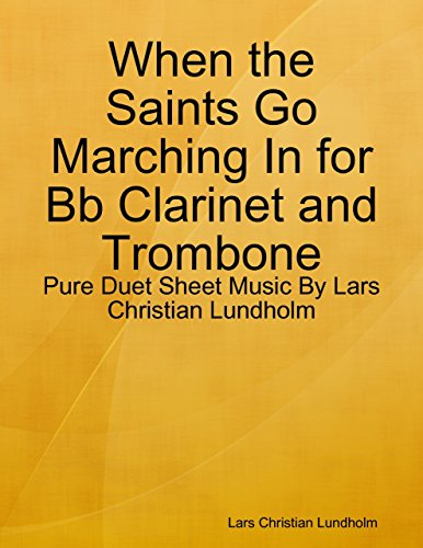 When the Saints Go Marching In for Bb Clarinet and Trombone - Pure Duet Sheet Music By Lars Christian Lundholm - Saints Go Marching Clarinet