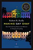 img - for Making Gay Okay: How Rationalizing Homosexual Behavior Is Changing Everything book / textbook / text book