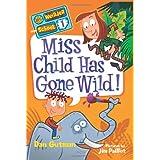 My Weirder School #1: Miss Child Has Gone Wild! by Dan Gutman (20-Jun-2011) Paperback