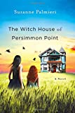 The Witch House of Persimmon Point: A Novel by  Suzanne Palmieri in stock, buy online here
