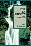 A Time for Reflection, J. Spencer Kinard, 0875790496