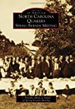 img - for North Carolina Quakers: Spring Friends Meeting (Images of America) book / textbook / text book
