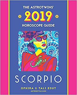 Scorpio 2019: The AstroTwins' Horoscope: The Complete Annual