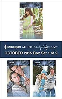 Harlequin Medical Romance October 2015 - Box Set 1 of 2: The Baby of Their Dreams\Hot-Shot Doc, Secret Dad\His Little Christmas Miracle by [Marinelli, Carol, Marshall, Lynne, Forbes, Emily]