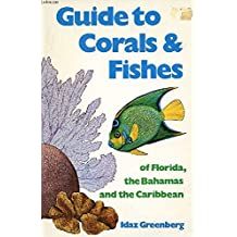 Guide to Corals and Fishes of Florida, the Bahamas and the Caribbean