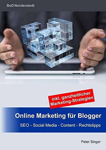 Online Marketing für Blogger: SEO - Social Media - Content - Rechtstipps