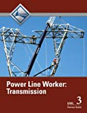 Power Line Worker Transmission Level 3 Trainee Guide, NCCER, 0132948672