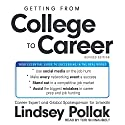 Getting from College to Career, Revised Edition: Your Essential Guide to Succeeding in the Real World Audiobook by Lindsey Pollak Narrated by Teri Schnaubelt