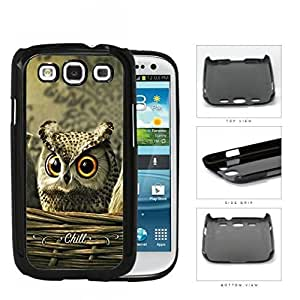 Cute Big Orange Eyes Brown Owl with CHILL Sign Samsung Galaxy S3 I9300 Hard Snap on Plastic Cell Phone Case Cover