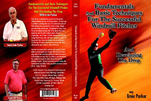 Ernie Parker's - Fundamentals and Basic Techniques for the Successful Windmill Pitcher and Developing the (Fastpitch Softball Pitching Dvd)
