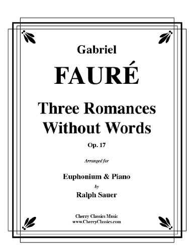 Three Romances Without Words Opus 17 for Euphonium and Piano
