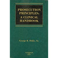 Prosecution Principles: A Clinical Handbook