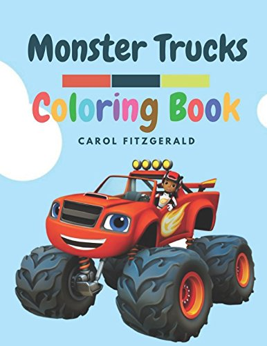 MONSTER TRUCKS: A Trucks and Tractors Coloring Book for Boys (Monster Truck Books For Boys)