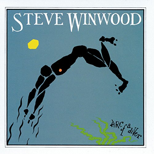 Arc Of A Diver (Revolutions The Very Best Of Steve Winwood)