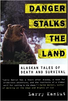 Book Danger Stalks The Land P: Alaskan Tales of Death and Survival