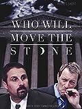 Who Will Move The Stone?