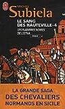Le Sang des Hauteville, Tome 4: Les flammes noires de l'Etna (1166-1194)