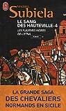 Le Sang des Hauteville, Tome 4: Les flammes noires de l'Etna (1166-1194) par Subiela